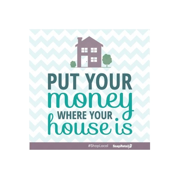put your money wher your house is